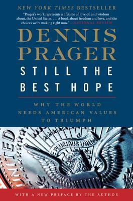 Still the Best Hope By Prager, Dennis