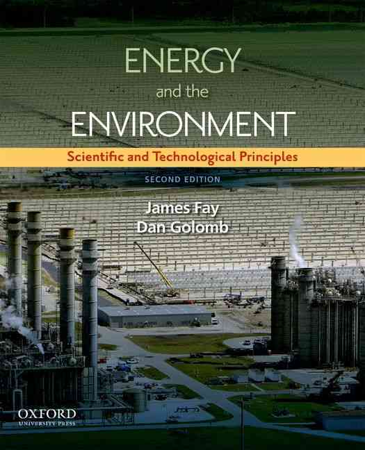Energy and the Environment By Fay, James/ Golomb, Daniel
